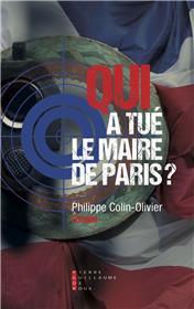 Qui A Tué Le Maire De Paris ?
