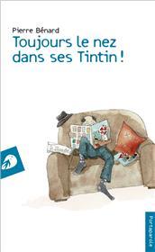 Toujours le nez dans ses Tintin !