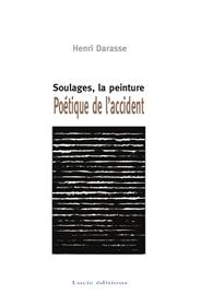 Soulages, La Peinture - Poetique De L´Accident