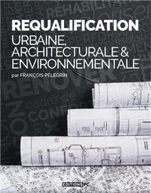 La Requalification Architecturale Et Environnementale