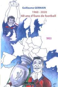 1960-2020 60 ans d´Euro de Football