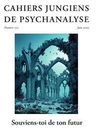 Cahiers Jungiens de psychanalyse  N°151 Souviens-toi de ton futur - juin 2020