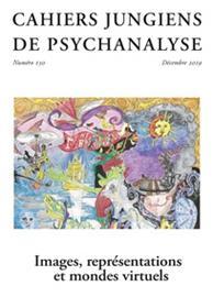 Cahiers Jungiens de psychanalyse  N°150 Images, représentations et mondes virtuels  - décembre 2019