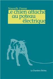 Le chien attaché au poteau électrique