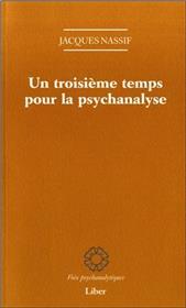 Un troisième temps pour la psychanalyse
