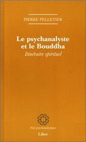 Le psychanalyste et le Bouddha - Itinéraire spirituel