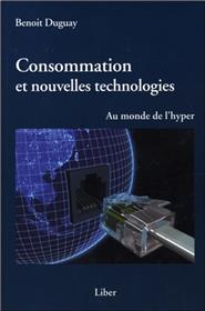 Consommation et nouvelles technologies - Au monde de l´hyper