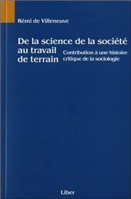 De la science de la société au travail de terrain - Contribution à une histoire critique de la sociologie