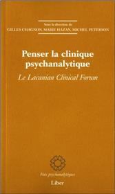 Penser la clinique psychanalytique - Le Lacanian Clinical Forum