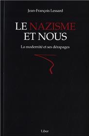 Le nazisme et nous - La modernité et ses dérapages