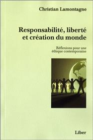 Responsabilité, liberté et création du monde - Réflexions pour une éthique contemporaine