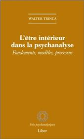 L´être intérieur dans la psychanalyse - Fondements, modèles, processus