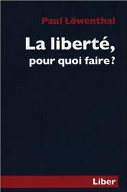La liberté, pour quoi faire ?