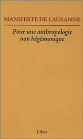 Manifeste de Lausanne - Pour une anthropologie non hégémonique