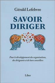 Savoir diriger - Pour le développement des organisations, des dirigeants et de leurs conseillers