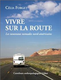 Vivre sur la route - Les nouveaux nomades nord-américains