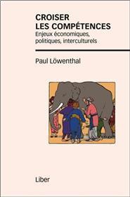 Croiser les compétences : enjeux économiques, politiques, interculturels