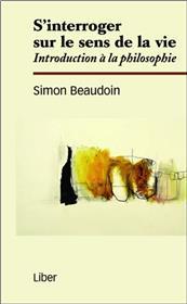S´interroger sur le sens de la vie - Introduction à la philosophie