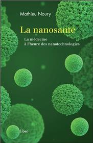 La nanosanté - La médecine à l´heure des nanotechnologies