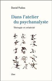 Dans l´atelier du psychanalyste - Thérapie et créativité