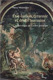 Etat-nation, tyrannie et droits humains - Archéologie de l´ordre politique