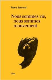 Nous sommes vie, nous sommes mouvement