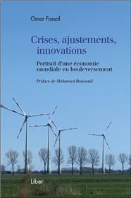 Crises, ajustements, innovations - Portrait d´une économie mondiale en bouleversement