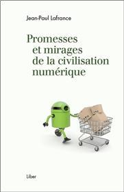 Promesses et mirages de la civilisation numérique