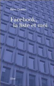 Facebook, la liste et moi