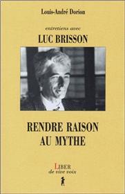 Entretiens avec Luc Brisson - Rendre raison au mythe