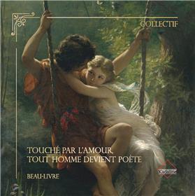 Touché par l'amour, tout Homme devient poète