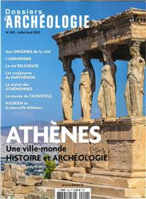 Dossier d´archéologie N°400 Athènes - juillet/août 2020