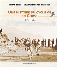 Une histoire du cyclisme en Corse. 1890-1960