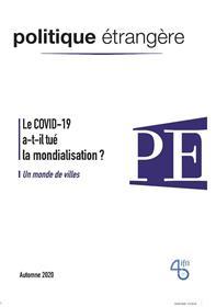 Politique étrangère N°3/2020  Le COVID-19 a-t-il tué la mondialisation ? automne 2020
