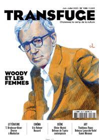 Transfuge N° 139 Woody et les femmes - juin/juillet 2020