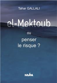 el-Mektoub, ou penser le risque?
