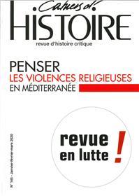 Cahiers d´histoire N°145  Penser les violences religieuses en Méditerranée - septembre 2020