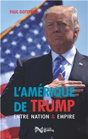 L´Amérique de Trump entre Nation et Empire