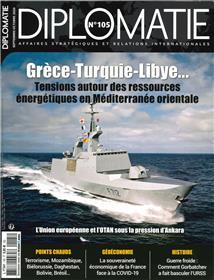 Diplomatie N°105 Gréce Turquie Libye  - août/septembre 2020