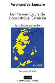Ferdinand de Saussure : le premier cours de linguistique générale