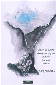 Lettres de guerre d´un jeune paysan alsacien à un ami 1914-1918