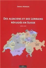 Des Alsaciens et des Lorrains réfugiés en Suisse 1940-1945