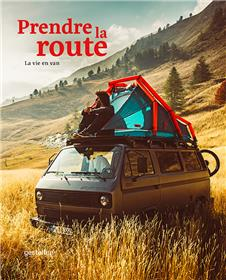 Prendre la route - La vie en Van