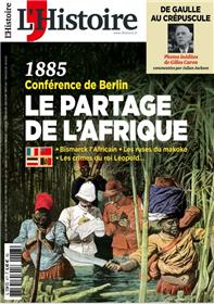 L´Histoire N°477 - 1885 Conférence de Berlin : le partage de l´Afrique - novembre 2020