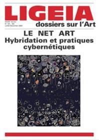 Ligeia N°181-184 : Le Net Art, Hybridation et pratiques cybernétiques - Novembre 2020
