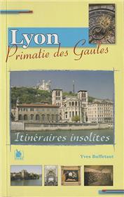 Lyon Itineraires Insolites Primatie Des Gaules