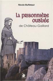 La Prisonniere Oubliee De Chateau Gaillard
