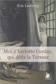Moi Charlotte Corday Qui Defie La Terreur