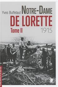 Notre Dame De Lorette Tome Ii 1915