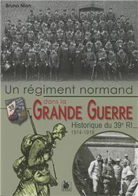 Un Regiment Normand Dans La Grande Guerre Historique Du 39E